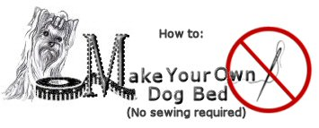 how to make your own dog bed, cheap dog beds, diy dog beds, dog beds, no sew dog beds, free dog beds, orthopedic dog bed